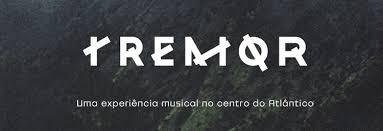 Festival Tremor. uma experiencia musical no centro do atlântico